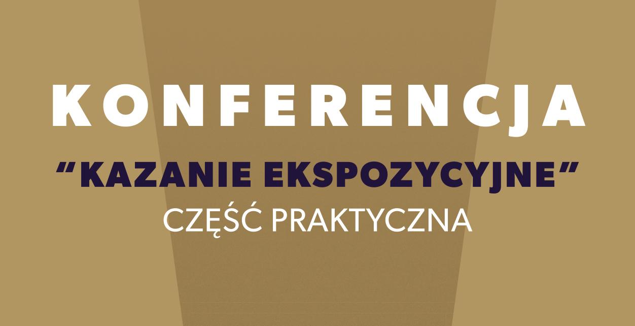 """Konferencja """"kazanie ekspozycyjne"""""""